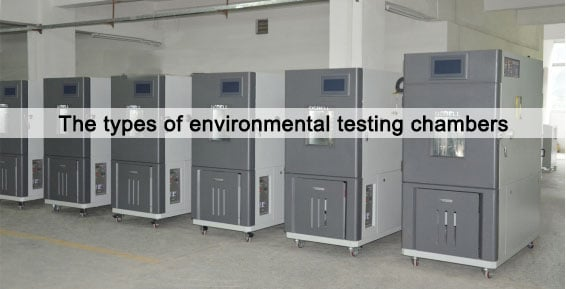 the types of environmental testing chambers