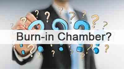 Comprehensive Understanding of Burn-in Chamber